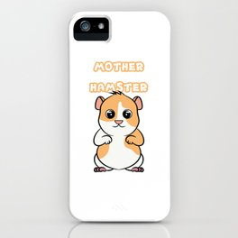 """A Cute Guinea Pig Tee For Animal Lovers Saying """"Mother And Hamster"""" T-shirt Design Illustration iPhone Case"""