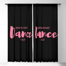 When in doubt dance it out Blackout Curtain