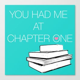 Had Me At Chapter One... Canvas Print