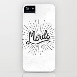 MERDE - BLANC iPhone Case