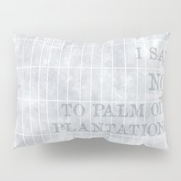 I say no to palm oil plantations Pillow Sham