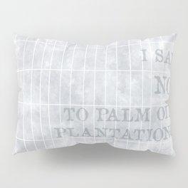 I say no to palm oil plantations Pillow Sham