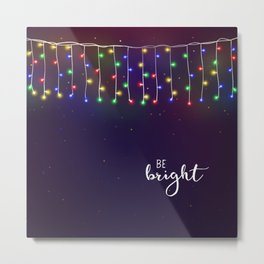 Be bright #2 Metal Print