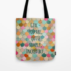 Don't forget, girl - you are, quite simply, incredible. Tote Bag