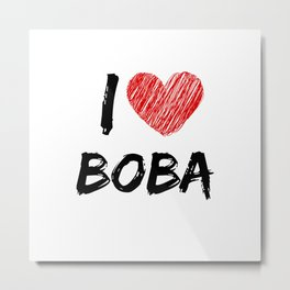 I Love Boba Metal Print