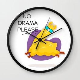 No Drama Please Wall Clock