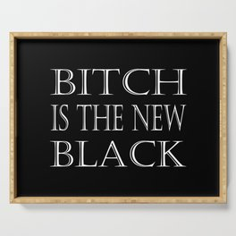 B*tch is the New Black Serving Tray