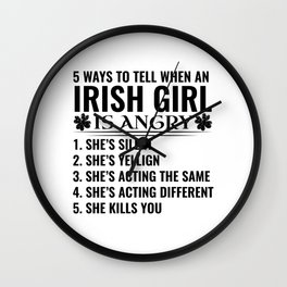 IRISH the woman the myth the bad influence Wall Clock