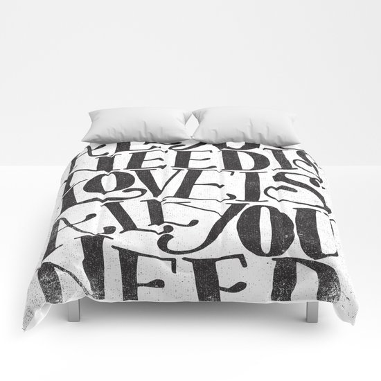 ALL YOU NEED IS LOVE IS ALL YOU NEED Comforters