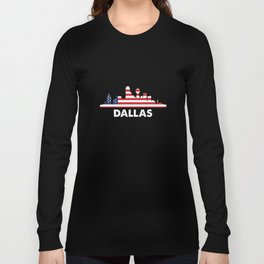 Dallas City American Flag Shirt, 4th of July shirts Long Sleeve T-shirt