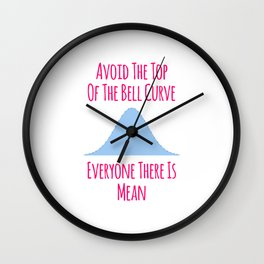 Avoid the Top of the Bell Curve Fun Quote Wall Clock