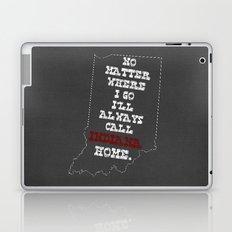 No Matter Where I Go I'll Always Call INDIANA Home. Laptop & iPad Skin
