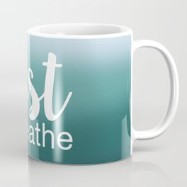 Just Breathe Coffee Mug