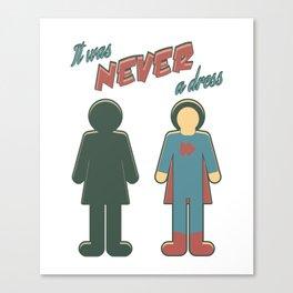 It Was Never A Dress - Wonder Super Girl Woman Lady Canvas Print
