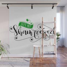 Lets get shamrocked Wall Mural