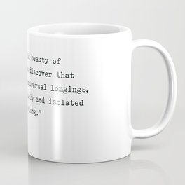 F. Scott Fitzgerald Quote. You Discover That Your Longings Are Universal... You Belong. Coffee Mug