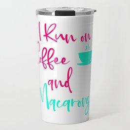 I Run on Coffee and Macarons Funny Baking Quote Travel Mug