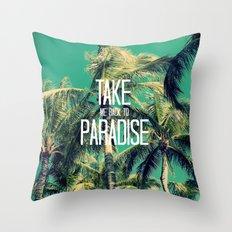 TAKE ME BACK TO PARADISE II  Throw Pillow