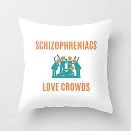 Schizophrenia Awareness T-Shirt Design Love crowds Throw Pillow