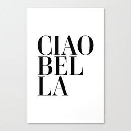 Ciao Bella Canvas Print