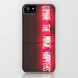 Where the Magic Happens iPhone Case