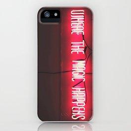 Where the Magic Happens iPhone Case