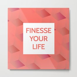 Finesse Your Life - Living Coral Typography Metal Print
