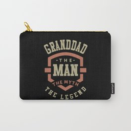 Granddad The Myth The Legend Carry-All Pouch