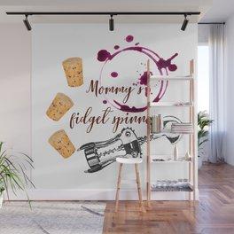 Mommy's fidget spinner Wall Mural