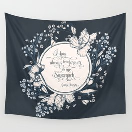 It has always been forever for me Sassenach. Jamie Fraser Wall Tapestry