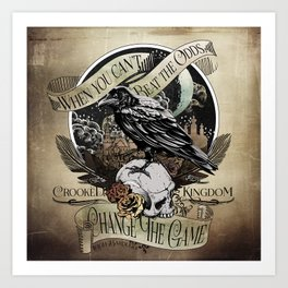 Crooked Kingdom - Change The Game Art Print