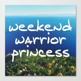 Weekend Warrior Princess Canvas Print