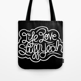 Life Love Stuff Yeah (White) Tote Bag