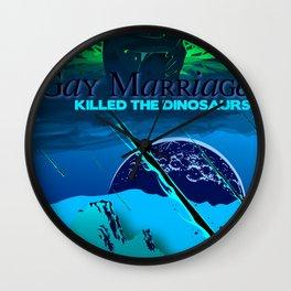 Gay Marriage Killed the Dinosaurs Wall Clock