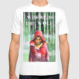 Where is the wolf? (Just another Little red riding hood) T-shirt
