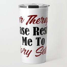 Funny Therapy Design Restore Factory Settings Therapist Meme Travel Mug