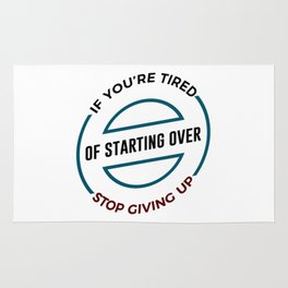 Stop Giving Up Keep Going Forward Rug