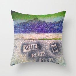 Que Sera Sera Throw Pillow
