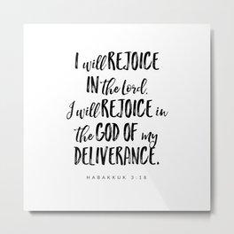 Habakkuk 3:18 - Bible Verse Metal Print