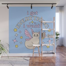 Everything I Want! Wall Mural