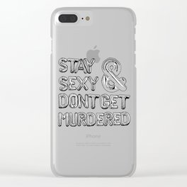 Stay Sexy & Don't Get Murdered - Silver Clear iPhone Case