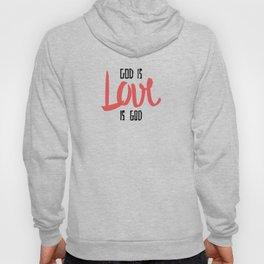 God is LOVE is God Hoody
