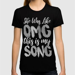 Omg This Is My Song Shirt T-Shirt Singer Music Tee T-shirt
