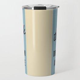 EASY to OVERLOOK Travel Mug
