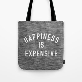 Happiness is Expensive Tote Bag
