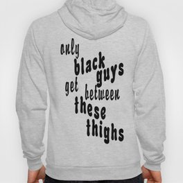 These Thighs Hoody