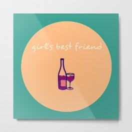 Wine - Girl's Best Friend Metal Print