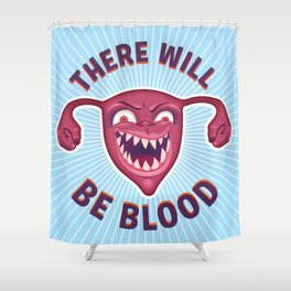Crazed Uterus, There Will Be Blood Shower Curtain
