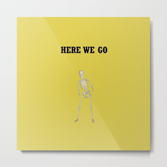 Here we go Metal Print