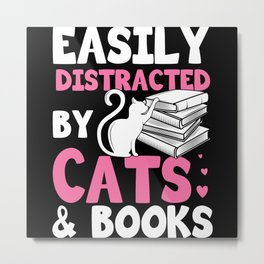 Easily Distracted By Cats And Books Gift Metal Print